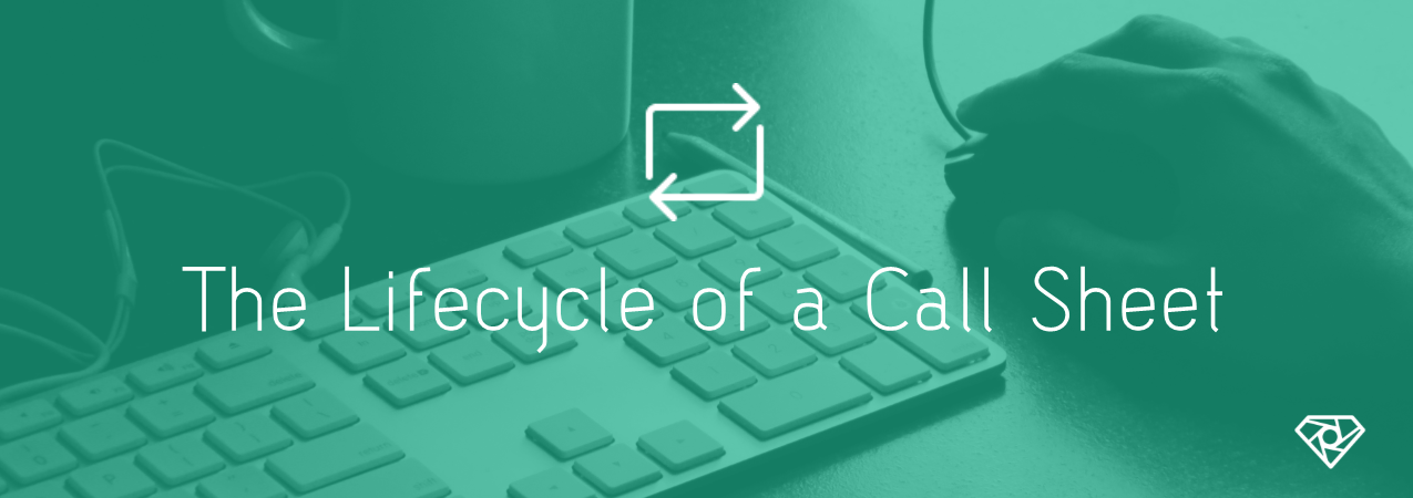 The Lifecycle of a call sheet - The Lifecycle of a Call Sheet - production-office, call-sheets