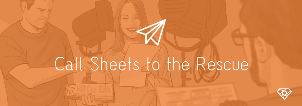 Call Sheets Resue.png?scale.width=1024&scale - Call Sheets To The Rescue - 5 Tips for Saving Your Film Set - production-office, call-sheets