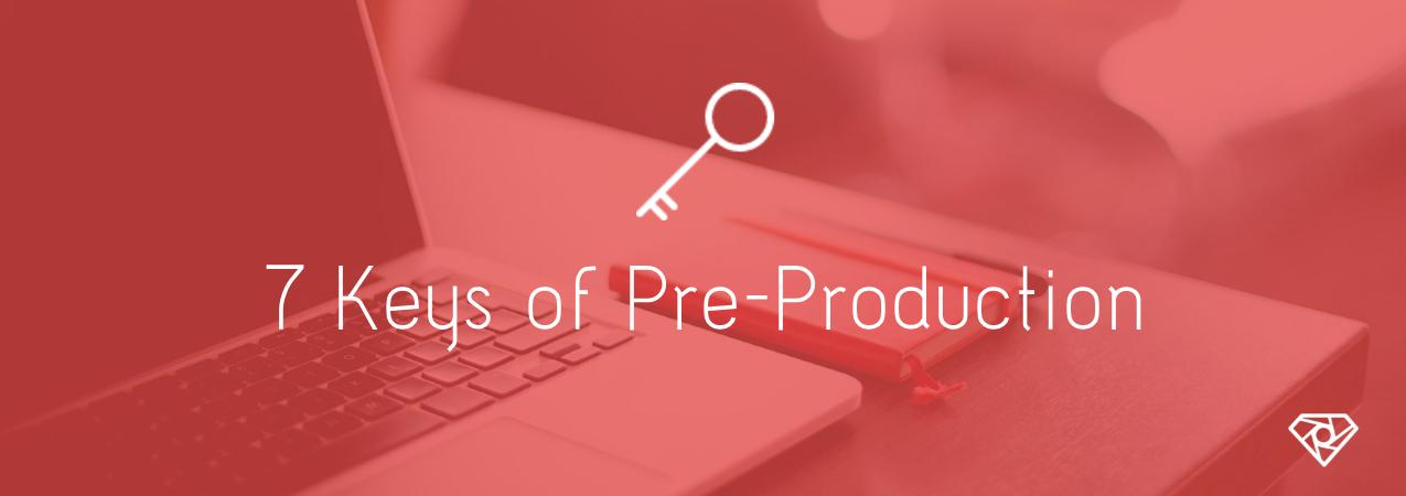 7 Keys of Pre Pro 1 - 7 Keys of Pre-Production - production-office