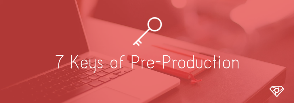 7 Keys of Pre Pro 1.png?scale.width=1024&scale - 7 Keys of Pre-Production - production-office