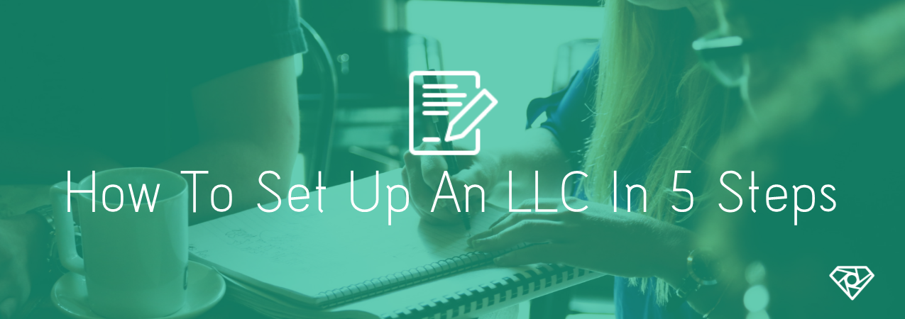 Setting Up LLC - How To Set Up An LLC In 5 Steps - start-up