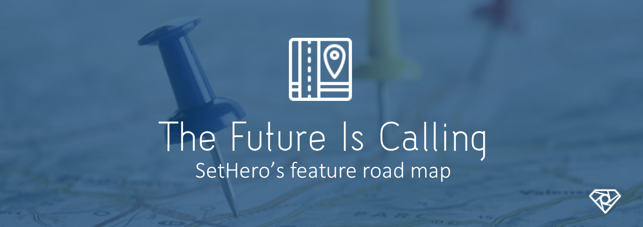 Feature Road Map - The Future Is Calling - product-updates