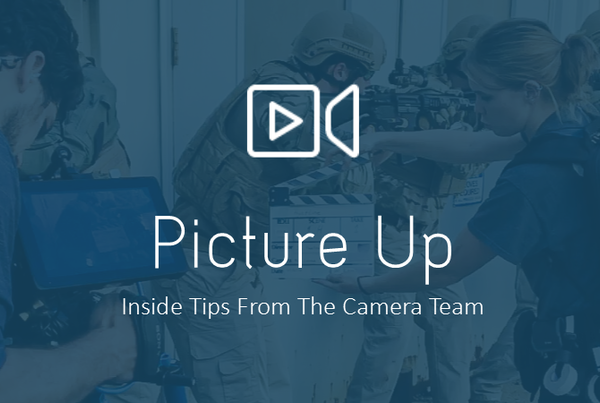 Picture Up.png?scale.width=600&scale.height=403&scale - Picture Up - Tips From A Husband/Wife Camera Team - on-set, interviews, crew-positions